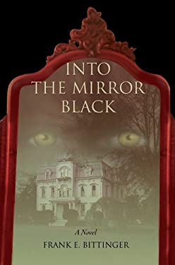Into the Mirror Black 9780595676507