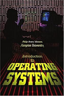 Introduction to Operating Systems 9780595314300