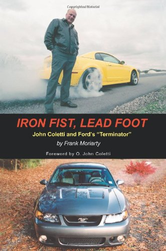 "Iron Fist, Lead Foot: John Coletti and Ford's ""Terminator"""