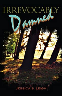 Irrevocably Damned 9780595507818
