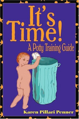It's Time!: A Potty Training Guide 9780595312504