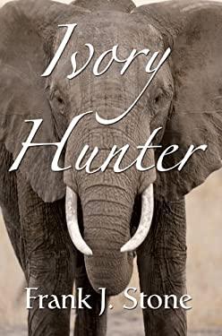 Ivory Hunter 9780595673193