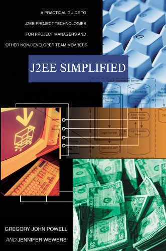 J2ee Simplified: A Practical Guide to J2ee Project Technologies for Project Managers and Other Non-Developer Team Members 9780595369799