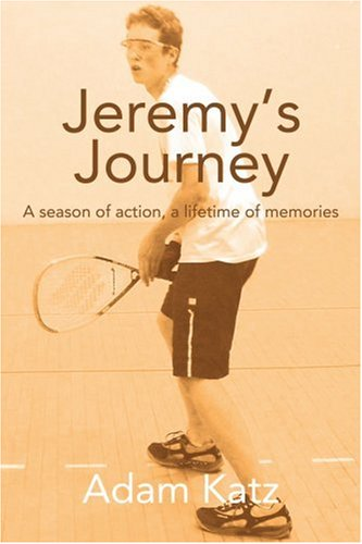 Jeremy's Journey: A Season of Action, a Lifetime of Memories 9780595364619