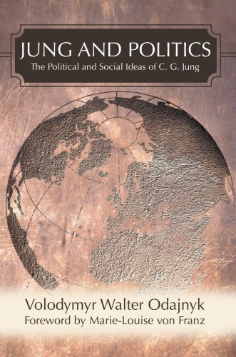 Jung and Politics: The Political and Social Ideas of C. G. Jung 9780595474516