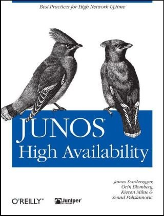 Junos High Availability: Best Practices for High Network Uptime 9780596523046
