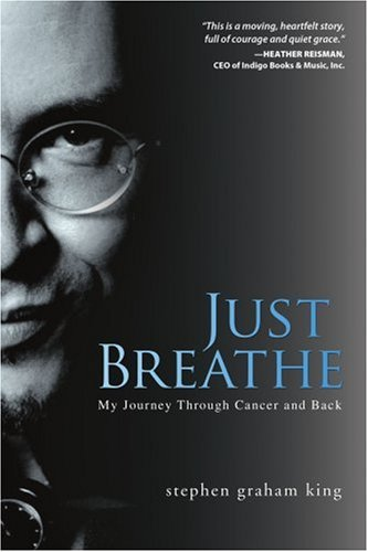 Just Breathe: My Journey Through Cancer and Back 9780595375301
