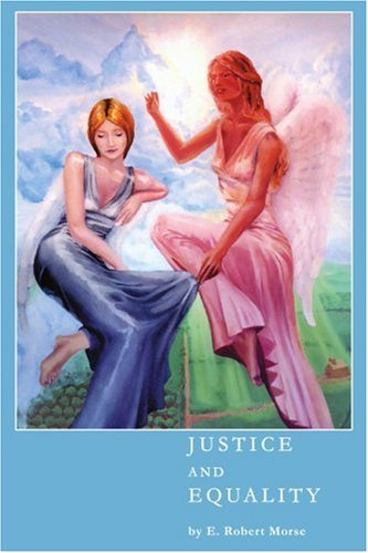Justice and Equality: A Dialogue on the Philosophies of Conservatism and Liberalism 9780595293513