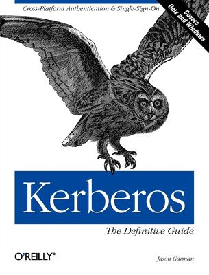 Kerberos: The Definitive Guide: The Definitive Guide 9780596004033