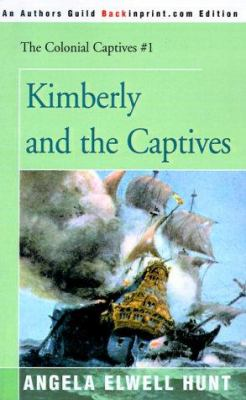 Kimberly and the Captives 9780595089932