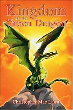 Kingdom of the Green Dragon 9780595380268