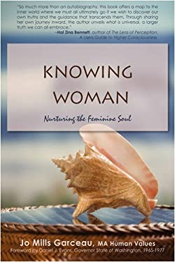 Knowing Woman: Nurturing the Feminine Soul 9780595472697