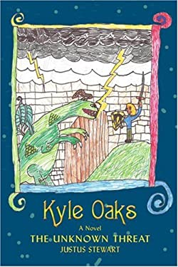 Kyle Oaks: The Unknown Threat 9780595437139