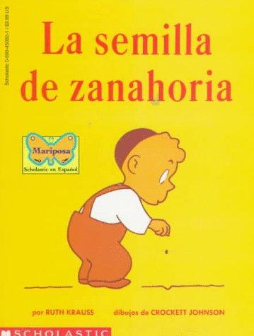 La Semilla de Zanahoria 9780590450928