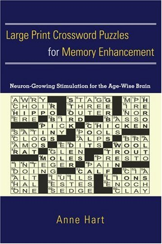 Large Print Crossword Puzzles for Memory Enhancement: Neuron-Growing Stimulation for the Age-Wise Brain