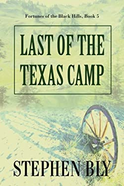 Last of the Texas Camp 9780595451432