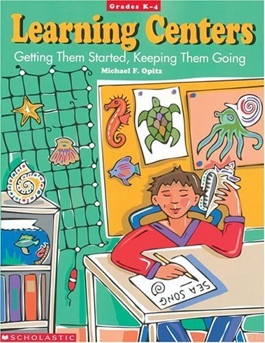 Learning Centers: Getting Them Started, Keeping Them Going 9780590495547