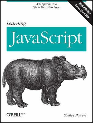 Learning JavaScript: Add Sparkle and Life to Your Web Pages 9780596521875