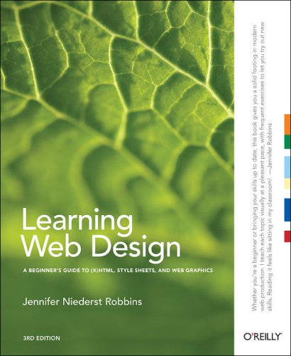 Learning Web Design: A Beginner's Guide to XHTML, Style Sheets, and Web Graphics 9780596527525