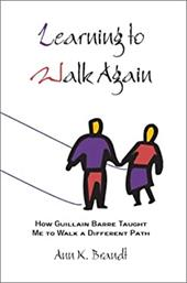 Learning to Walk Again: How Guillain Barre Taught Me to Walk a Different Path