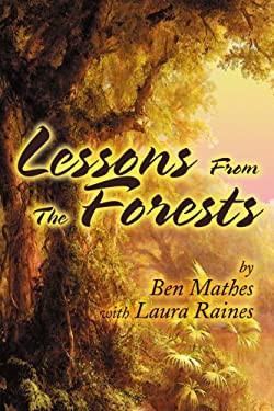 Lessons from the Forests 9780595234363