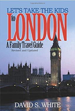 Let's Take the Kids to London: A Family Travel Guide 9780595139538