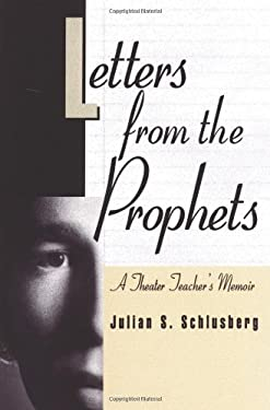 Letters from the Prophets: A Theatre Teacher's Memoir 9780595182305