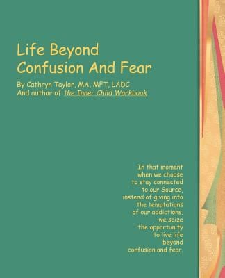 Life Beyond Confusion and Fear 9780595364749