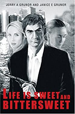 Life Is Sweet and Bittersweet 9780595669615