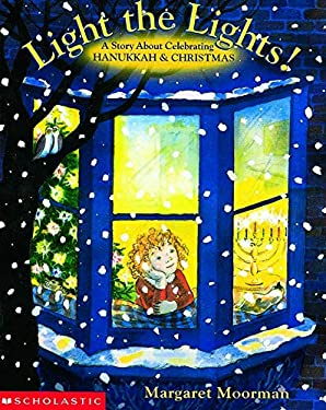 Light the Lights! a Story about Celebrating Hanukkah and Christmas 9780590483834