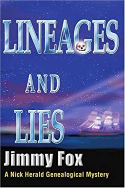 Lineages and Lies: A Nick Herald Genealogical Mystery 9780595258994