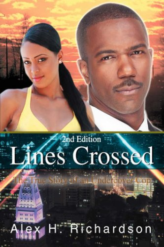 Lines Crossed: The True Story of an Undercover Cop 9780595447282