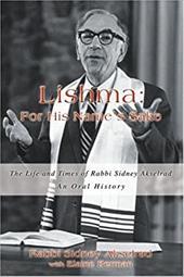 Lishma: For His Name's Sake: The Life and Times of Rabbi Sidney Akselrad