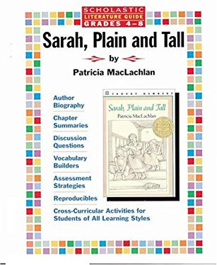 Literature Guide: Sarah, Plain and Tall: Sarah, Plain and Tall 9780590065726