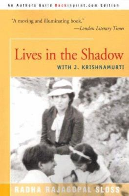 Lives in the Shadow with J. Krishnamurti 9780595121311