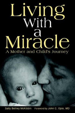 Living with a Miracle: A Mother and Child's Journey 9780595662555