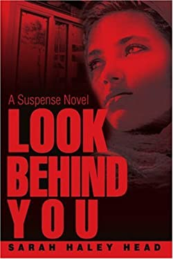 Look Behind You: A Suspense Novel 9780595283705