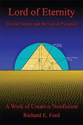 Lord of Eternity: Divine Order and the Great Pyramid 2164112