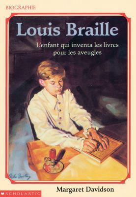 Louis Braille, L'Enfant Qui Inventa Les Livres Pour Les Aveugles 9780590711104