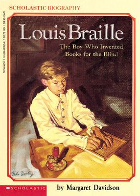 Louis Braille: The Boy Who Invented Books for the Blind 9780590443500