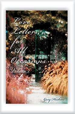 Love Letters for All Occasions: Volume 1 9780595372997