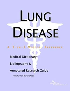 Lung Disease - A Medical Dictionary, Bibliography, and Annotated Research Guide to Internet References 9780597840180