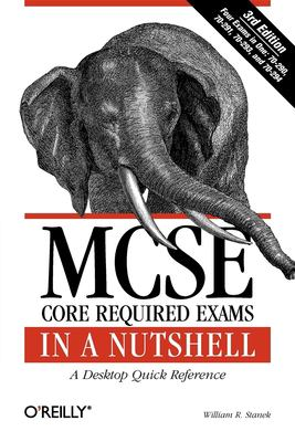 MCSE Core Required Exams in a Nutshell 9780596102289
