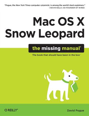 Mac OS X Snow Leopard: The Missing Manual: The Missing Manual 9780596153281