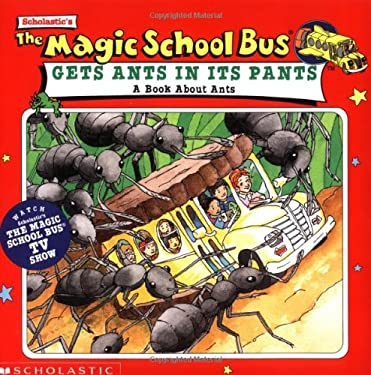 Magic School Bus Gets Ants in Its Pants: A Book about Ants