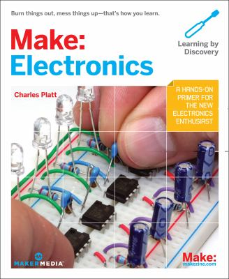 Make: Electronics: Learning Through Discovery 9780596153748