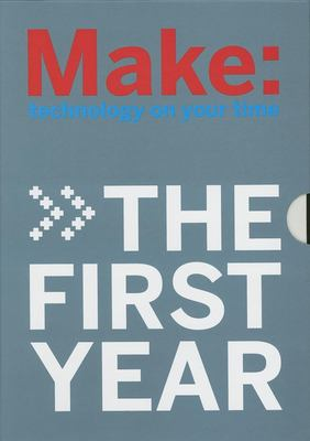 Make Magazine: The First Year: 4 Volume Collector's Set 9780596526771