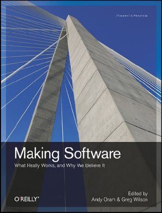 Making Software: What Really Works, and Why We Believe It 9780596808327