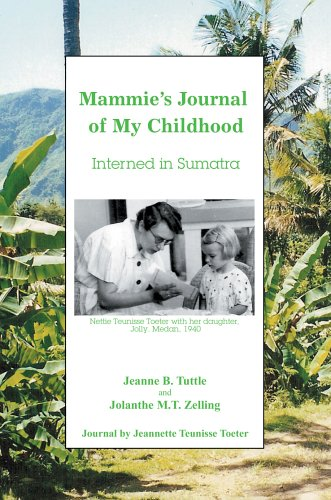 Mammie's Journal of My Childhood: Interned in Sumatra 9780595372157