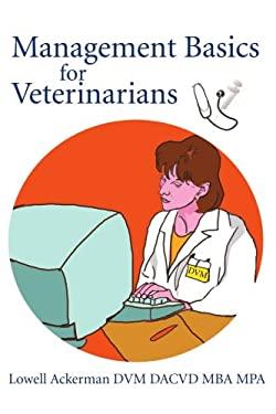 Management Basics for Veterinarians 9780595287116